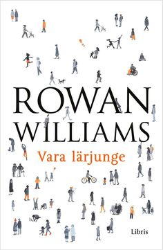 Vara lärjunge Rowan Williams