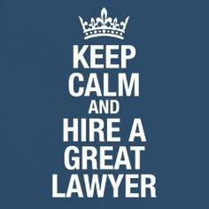 Keep calm and Hire a Great Lawyer! Contact us for free Consultation! #GTB #Lawyer