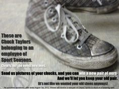 It's on! Post a pic of your old Chucks for a chance to win a new pair in our drawing on 8/1/2012. Email us the pic and we'll post it! wecare@sport-seasons.com