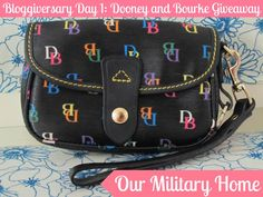 Day one of the Our Military Home Bloggiversary: Dooney and Bourke Wristlet Giveaway!