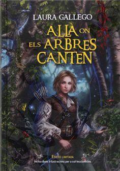 Allà on els arbres canten / Laura Gallego García Cruïlla, 2011 Novel·les fantàstiques