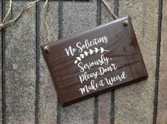 No Soliciting Seriously Please Don't make it by GAGirlDesigns