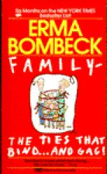 Loved Erma Bombeck, miss her wit and humor.  She could always make me smile