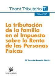 La tributación de la familia en el impuesto sobre la renta de las personas físicas / Mª Asunción Rancaño Martín