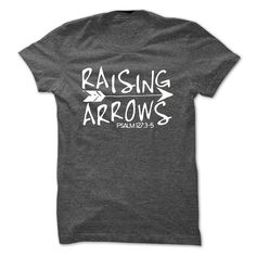 "love this t-shirt!  Psalm 127:3-5 says, ""Children are a gift from the Lord; they are a reward from him. Children born to a young man are like arrows in a warriors hands. How joyful is the man whose quiver is full of them! He will not be put to shame when he confronts his accusers at the city gates."""