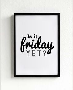 is it friday yet quote poster print typography home by sinansaydik, $14.00