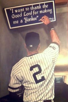I want to thank the Good Lord for making me a Yankee. Yankees Fan e2d13533d5c2