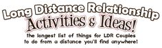 100 Fun activities for Long Distance Relationship couples. Things you can do from a distance with your long distance boyfriend or girlfriend -- or fiance in my case....  Almost home!