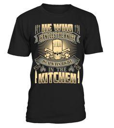 CHEF COOK -  HE IS ALWAYS RIGHT IN THE K  Chef#tshirt#tee#gift#holiday#art#design#designer#tshirtformen#tshirtforwomen#besttshirt#funnytshirt#age#name#october#november#december#happy#grandparent#blackFriday#family#thanksgiving#birthday#image#photo#ideas#sweetshirt#bestfriend#nurse#winter#america#american#lovely#unisex#sexy#veteran#cooldesign#mug#mugs#awesome#holiday#season#cuteshirt
