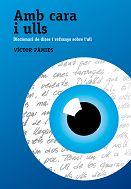 'Amb Cara i Ulls' by Víctor Pàmies i Riudor.  El primer número de la gran obra de la paremiología catalana sobre el cuerpo humano. Nº1: Diccionario de 150 paginas sobre refranes del ojo.  CAMPAÑA: http://www.verkami.com/projects/18-amb-cara-i-ulls-diccionari-de-dites-i-refranys-sobre-l-ull  CONSÍGUELO: http://ulls.dites.cat/p/llibre.html