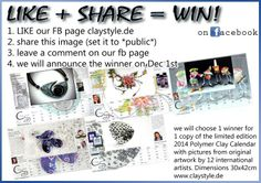 """https://www.facebook.com/pages/claystylede/121924657860743 """"You can win this 2014 Polymer Clay calendar! 1. LIKE our fb page claystyle.de 2. share this image 3. leave a comment on our fb page 4. on december the 1st we will announce the winner of a copy of our limited edition 2014 Polymer Clay Calendar"""""""