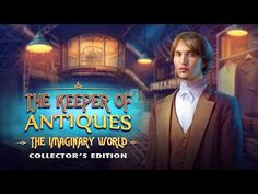 The Keeper of Antiques: The Imaginary World Collector's Edition > iPad, iPhone, Android, Mac & PC Game | Big Fish
