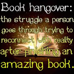 21 Signs You're Suffering From A Book Hangover This is my life right now