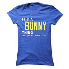 its a BUNNY Thing You Wouldnt Understand ! - T Shirt Hoodie Hoodies YearName Birthday, Order HERE ==> https://www.sunfrog.com/Names/its-a-BUNNY-Thing-You-Wouldnt-Understand--T-Shirt-Hoodie-Hoodies-YearName-Birthday-38919093-Ladies.html?8273 #bunnylovers #ilovemybunny