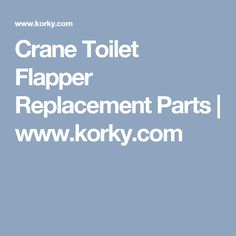 Crane Toilet Flapper Replacement Parts | www.korky.com