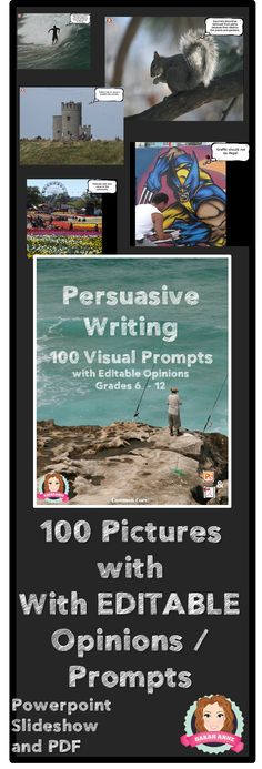 100 Visual Writing Prompts with Editable Opinions to inspire students in their persuasive / opinion writing. Editable PowerPoint, show slideshow to class for inspiration, customize opinions as a class, add slides to powerpoint with class brainstorm ideas etc. Guaranteed to get the ideas flowing in your classroom. A one page overview of the persuasive writing structure and language features is also included.#persuasive #writing #opinion #visual #prompt #writingprompt #visualprompt