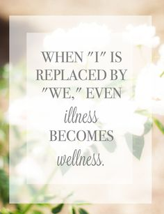 """is replaced by """"We"""" Illness becomes Wellness.When """"I"""" is replaced by """"We"""" Illness becomes Wellness.""""I"""" is replaced by """"We"""" Illness becomes Wellness.When """"I"""" is replaced by """"We"""" Illness becomes Wellness. Health Images, Stress, Yoga For Flexibility, Mental Health Awareness, Health Quotes, Public Health, Tis The Season, Law Of Attraction, Inspirational Quotes"""