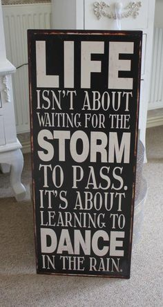 Life isn't about waiting for the storm to pass. It's about learning to dance in the rain. ♥