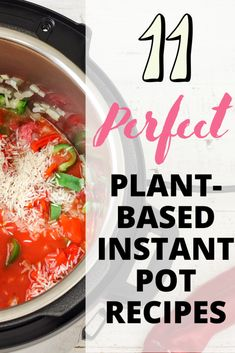 """From soups and stews to taco """"meat"""" (aka jackfruit) and dirty rice, you can cook the most perfect plant-based Instant Pot recipes.   Check out these 11 great finds from Pinterest.   #plantbaseddiet #instantpot #plantbasedinstantpotrecipes #plantbasedsoups #plantbasedtacos #plantbasedrecipes #plantbaseddietforbeginners"""