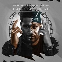 'I Aint Even Done' ft GHOSTFACE KILLAH (Produced by Knxledge) by Omarion on SoundCloud