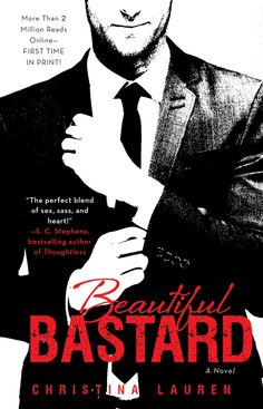 Beautiful Bastard – Christina Lauren Good Book, like Fifty Shades of grey but different! Can't wait to read the rest of the series