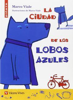 """Marco Viale. """"La ciudad de los lobos azules"""". Editorial Vicens Vives. (6 a 8 años). Editorial, Diversity, Wolves, Cities, Blue Nails, Animales, Illustrations"""