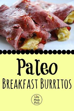 High in protein. these Paleo Breakfast Burritos are an excellent start to your day!