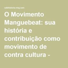 O Movimento Manguebeat: sua história e contribuição como movimento de contra cultura - Cafe Historia