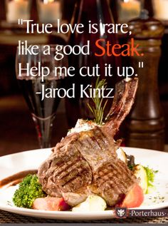 True love epitomized in a steak.  #LoveForSteaks #PremiumSteaks #Steaks #Steakhouse #PremiumSteakhouse #LoveForFood #FoodThoughts #FoodQuotes