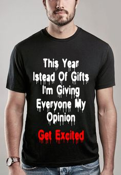 5d360fdd Instead Of Gifts I'm Giving Everyone My Opinion T shirt #menfashion #Men