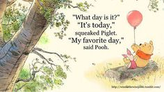 The Tao of Pooh.. One of my favorite books and sayings of all time