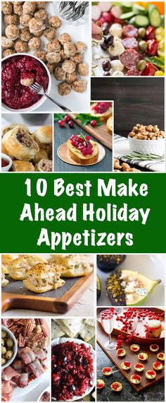 10 Best Make Ahead Holiday Appetizers from My Kitchen Love blog