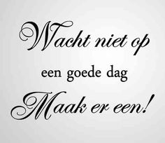 The Words, Positive Vibes, Positive Quotes, Learn Dutch, Me Quotes, Funny Quotes, Live Love Life, Dutch Quotes, Say More