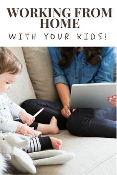 Work from home with kids! 7 simple ways to make it happen.  Working Moms, Work/life balance, hustle!