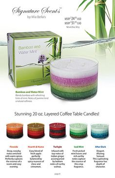 Mia Bella's Signature Line are 20 oz. layered glass coffee table jars with 3 lead free wicks for clean level burning. To order http://colourmecandles.com/