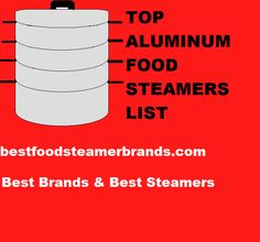 We created top aluminum food steamers list by reviewing steamers that are made by various brands and featured the best of the best models in this list.