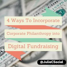 4 Ways to Incorporate Corporate Philanthropy into your Digital Fundraising