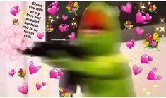 Funny Kermit Memes, Cute Memes, Dankest Memes, Heart Meme, Heart Emoji, My Beautiful Friend, Kermit The Frog, Spread Love, Wholesome Memes
