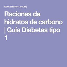 Raciones de hidratos de carbono | Guía Diabetes tipo 1