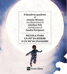 """""""Piccola fiaba un po' da ridere e un po' da piangere"""" di Antonio Moresco: la morale dei sogni"""