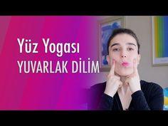 Yüz Yogası: Yuvarlak Dilim - YouTube