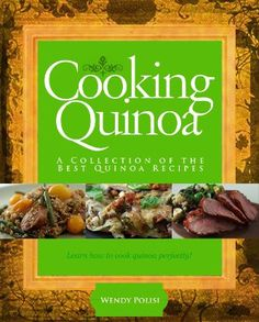 Quinoa Recipes – Cooking Quinoa