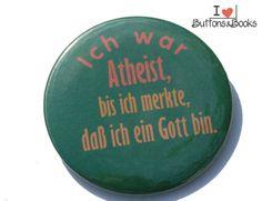 Spruchbutton-50mm-Button-Anstecker-Atheist+Gott++von+Buttons&Books+auf+DaWanda.com