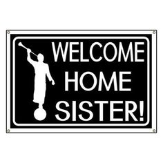 2c824cd7435 LDS: Welcome Home Sister Banner on CafePress.com Welcome Home, Banner,  Sisters