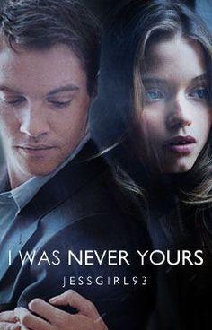 I Was Never Yours - Wattpad