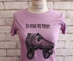 "Roller Derby ""In Quad we Trust,"" Women's cotton tshirt, Ladies Skate crew neck tee shirt in Pink or custom colors. $20.00, via Etsy."