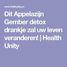 Dit Appelazijn Gember detox drankje zal uw leven veranderen! | Health Unity