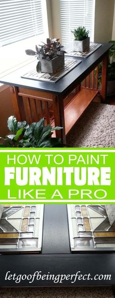 How to Paint Furniture Like a Pro - turn an old, thrifted, or craigslist piece of furniture brand new again by giving it a fresh coat of paint. DIY step-by-step project tutorial for the home.  Recycle, upcycle, reuse, redo, and remake to save your wallet and save the planet. More upcycling and refashioning step-by-step tutorials and ideas at letgoofbeingperfect.com. Sofa Table Refinish & Repaint.
