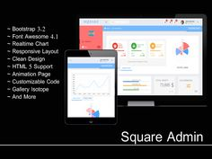 Square is a responsive Bootstrap 3 Admin Template built using Bootstrap 3 framework and lot of awesome Jquery Plugins. It is cleaned, customizable code and easy to use.