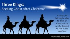 Three Kings: Seeking Christ After Christmas :: A 7-day unit helping families to dwell on Christ and be wholly devoted to Him in the New Year